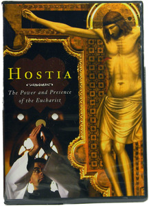 Hostia: The Power and Presence of the Eucharist