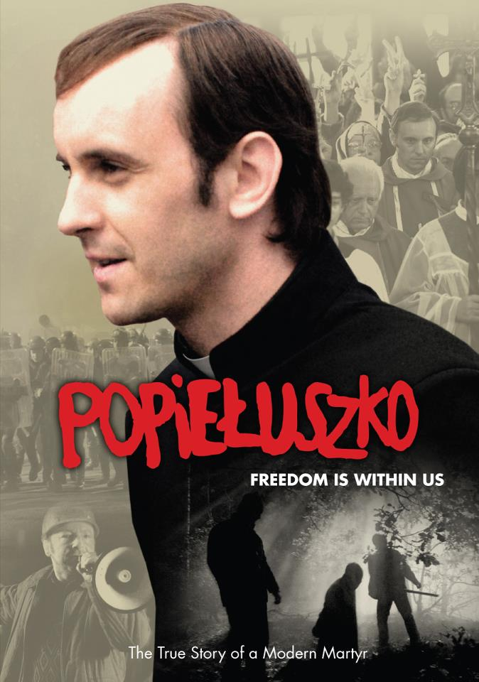 Popieluszko: Freedom is Within Us